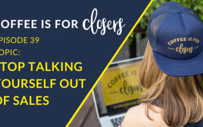 Episode 39 Live Show: Stop Talking Yourself Out of Sales