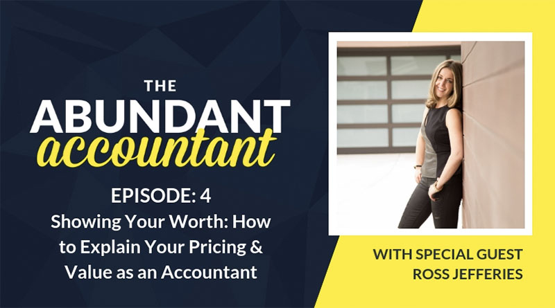 How to Explain Your Pricing & Value as an Accountant | Episode 4