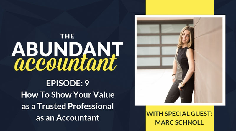 How to Show Your Value as a Trusted Professional as an Accountant | Episode 9