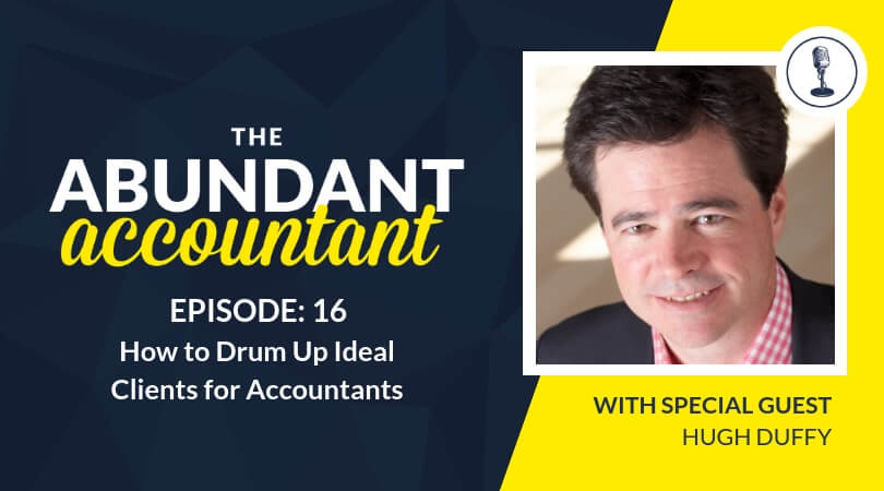 How to Drum Up Ideal Clients for Accountants | Episode 16