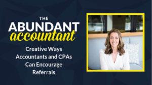 6 Creative Ways Accountants Can Encourage Referrals   Episode 13