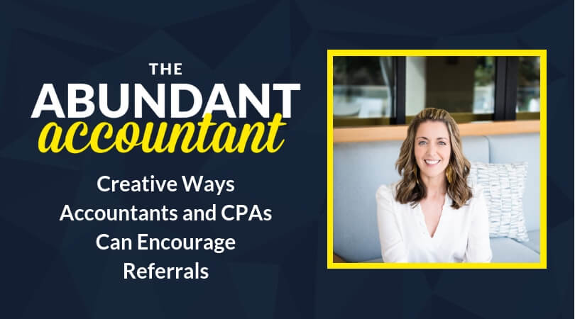6 Creative Ways Accountants Can Encourage Referrals | Episode 13