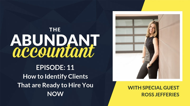 How to Identify Clients That are Ready to Hire You NOW | Episode 11
